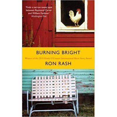 Burning Bright - Ron Rash