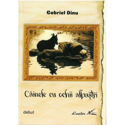 Cainele cu ochi albastri – Gabriel Dinu