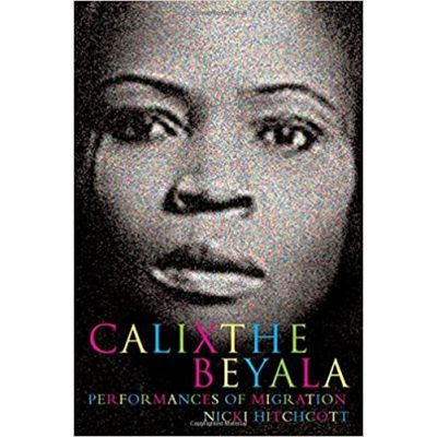 Calixthe Beyala. Performances of Migration. Contemporary French and Francophone Cultures - Nicki Hitchcott