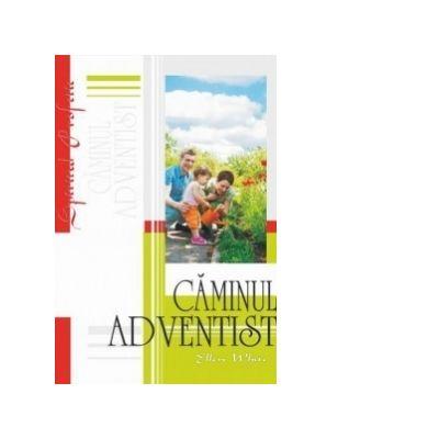 Caminul adventist - Ellen G. White