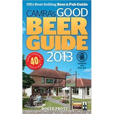 CAMRA's Good Beer Guide 2013 - Roger Protz