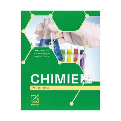 Chimie - Clasa 8 - Caiet de lucru - Izabela Bejenariu, Lucretia Maria Papuc, Florica Popescu
