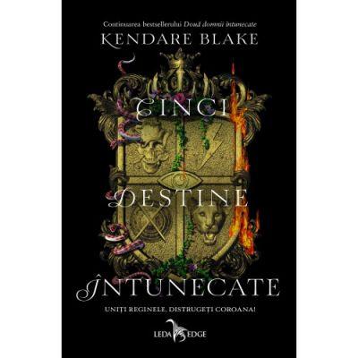 Cinci destine intunecate. Volumul IV, Seria Trei coroane intunecate - Kendare Blake