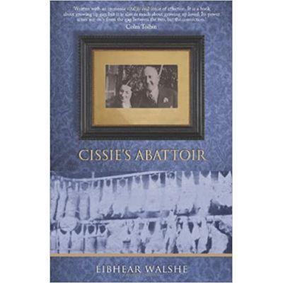 Cissie's Abattoir - Eibhear Walshe