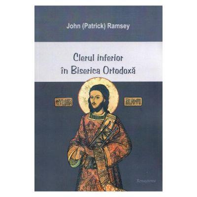 Clerul inferior in biserica ortodoxa - John Ramsey