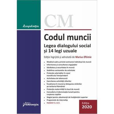 Codul muncii. Legea dialogului social si 14 legi uzuale. Actualizat la 9 septembrie 2020 - Marius Eftimie