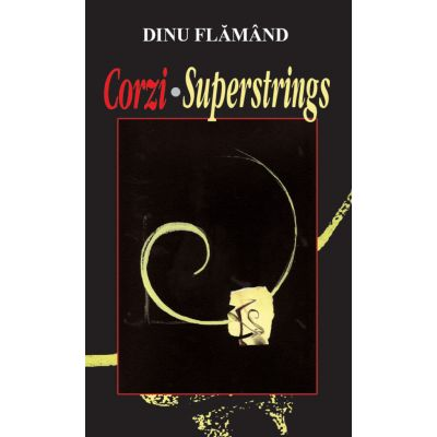 Corzi. Superstrings - Dinu Flamand