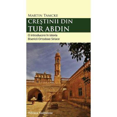 Crestinii din Tur Abdin - Martin Tamche