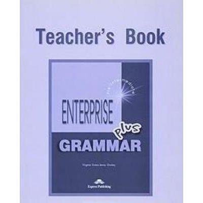 Curs de gramatica limba engleza Enterprise Grammar Plus Manualul profesorului - Virginia Evans, Jenny Dooley