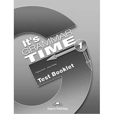 Curs de gramatica limba engleza It's Grammar Time 1 Teste - Jenny Dooley, Virginia Evans