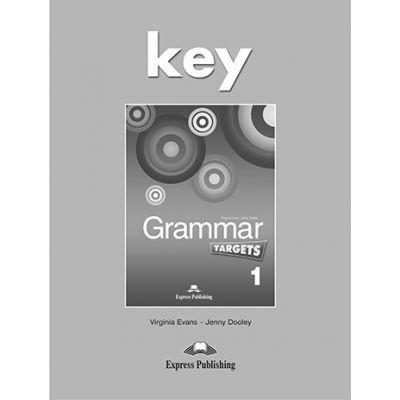 Curs de limba engleza Grammar Targets 1 Cheie - Virginia Evans, Jenny Dooley