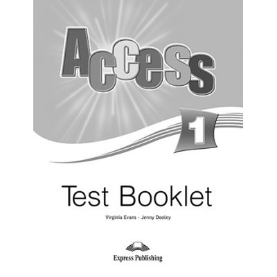 Curs limba engleza Access 1 Teste - Virginia Evans, Jenny Dooley