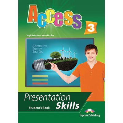 Curs limba engleza Access 3 Presentation Skills Manualul elevului - Virginia Evans, Jenny Dooley