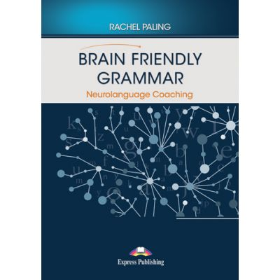 Curs limba engleza Brain Friendly Grammar Neurolanguage Coaching with demo recordings - Rachel Paling