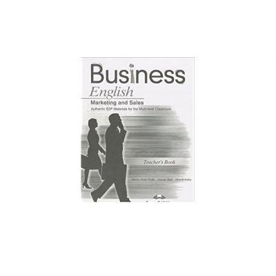 Curs limba engleza Business English marketing and sales Manualul profesorului - Nevine Abdel Khalik, Hassan Badr, Dina El-Araby