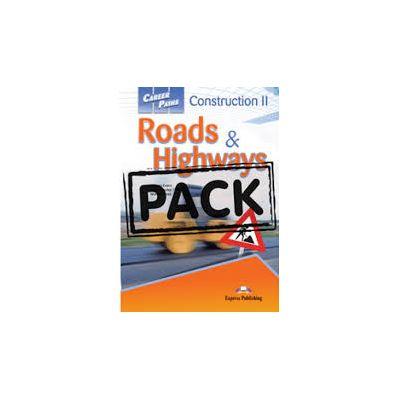 Curs limba engleza Career Paths Construction II Roads and Highways Pachetul elevului - Virginia Evans, Jenny Dooley, Mark Chavez