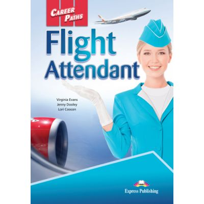 Curs limba engleza Career Paths Flight Attendant Student's Book with Digibooks Application - Virginia Evans, Jenny Dooley, Lori Coocen