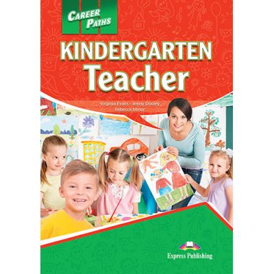 Curs limba engleza Career Paths Kindergarten Teacher Student's Book with Digibooks App - Virginia Evans, Jenny Dooley, Rebecca Minor