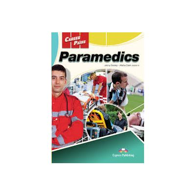 Curs limba engleza Career Paths Paramedics Student's Book with Digibooks App - Jenny Dooley, Alisha Clark