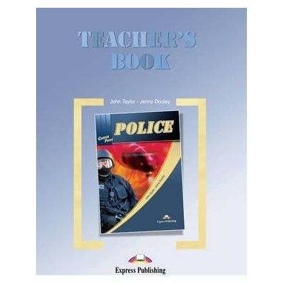 Curs limba engleza Career Paths Police Manualul profesorului - John Taylor, Jenny Dooley