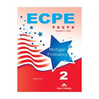 Curs limba engleza ECPE 2 Tests for the Michigan Proficiency Manualul Elevului - Virginia Evans