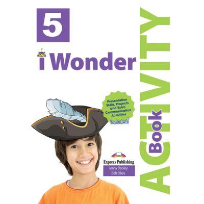 Curs limba engleza iWonder 5 Caiet cu Digibook App - Jenny Dooley, Bob Obee