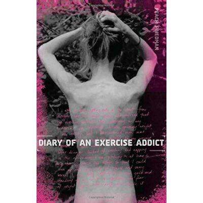 Diary of an Exercise Addict - Peach Friedman