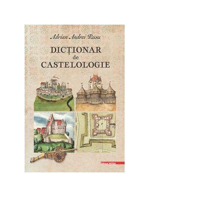 Dictionar de castelologie - Adrian Andrei Rusu