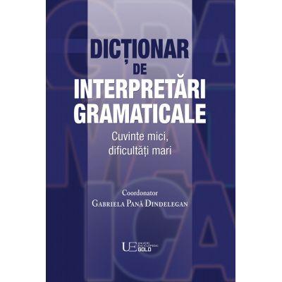 Dictionar de interpretari gramaticale - coord. Gabriela Pana Dindelegan