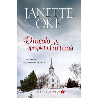 Dincolo de apropiata furtuna volumul 5 SERIA Vestul canadian - Janette Oke