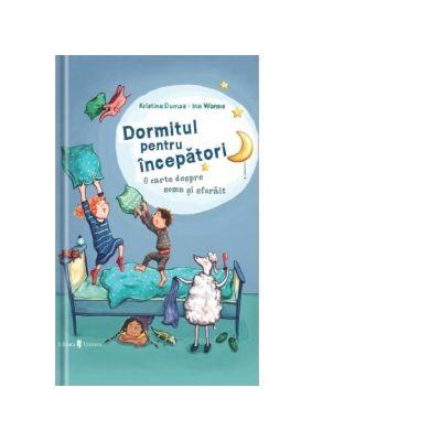 Dormitul pentru incepatori. O carte despre somn si sforait - Kristina Dumas