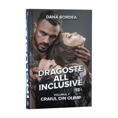 Dragoste all inclusive, Vol. 1, Craiul din Olimp - Dana Bordea