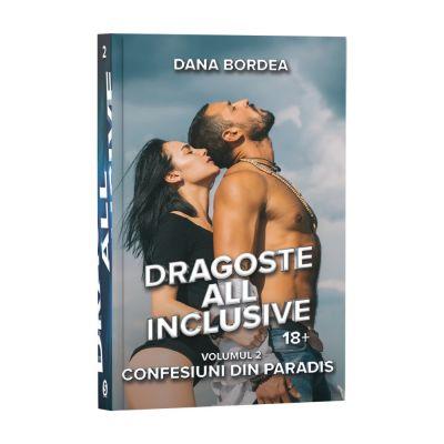 Dragoste all inclusive, Vol. 2, Confesiuni din paradis - Dana Bordea