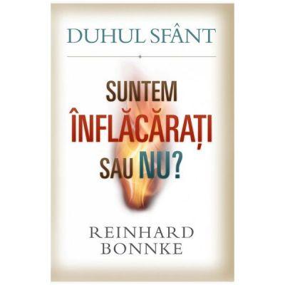 Duhul Sfant. Suntem inflacarati sau nu? - Reinhard Bonnke
