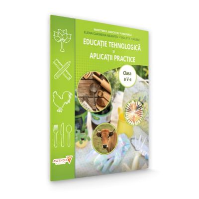 Educatie tehnologica si aplicatii practice, manual pentru clasa a V-a - Elena Carmena Neamtu