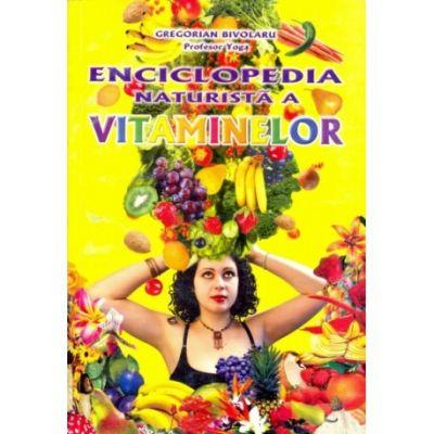 Enciclopedia naturista a vitaminelor - Gregorian Bivolaru