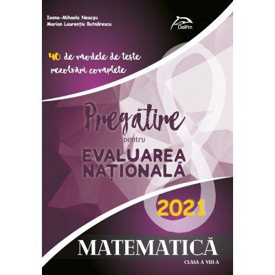 Matematica - Pregatire pentru Evaluarea Nationala - 40 de modele de teste cu rezolvari complete