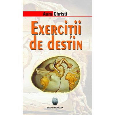 Exercitii de destin - Aura Christi