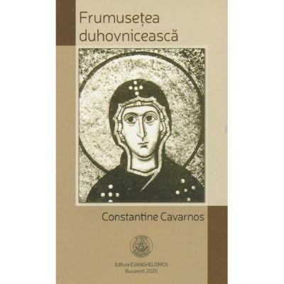 Frumusetea duhovniceasca - Constantine Cavarnos
