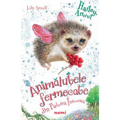 Hailey, ariciul (Seria Animalutele fermecate din Padurea Inrourata) - Lily Small