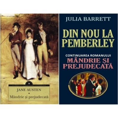 Mandrie si prejudecata si Din nou la Pemberley, autor Jane Austen si Julia Barrett