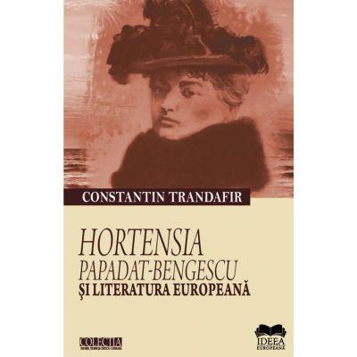 Hortensia Papadat-Bengescu si literatura europeana - Constantin Trandafir