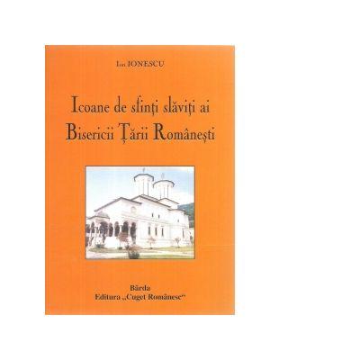 Icoane de sfinti slaviti ai Bisericii Tarii Romanesti - Ion Ionescu