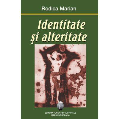 Identitate si alteritate – Rodica Marian