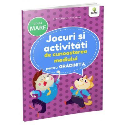 Jocuri si activitati pentru gradinita. Jocuri si activitati de cunoasterea mediului pentru grupa mare