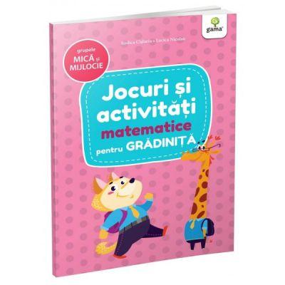 Jocuri si activitati pentru gradinita. Jocuri si activitati matematice pentru grupele mica si mijlocie