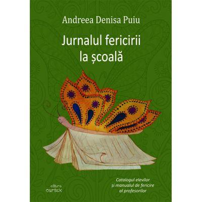 Jurnalul fericirii la scoala - Andreea Denisa Puiu