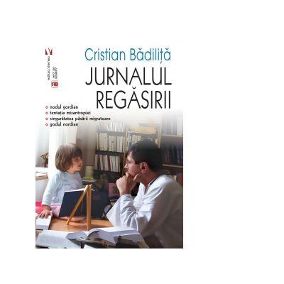 Jurnalul regasirii - Cristian Badilita