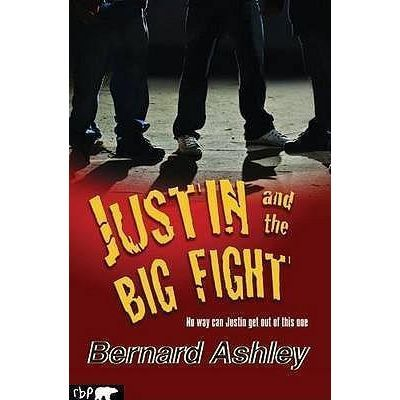 Justin and the Big Fight - Bernard Ashley
