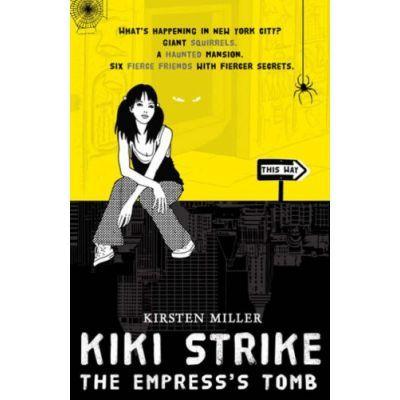 Kiki Strike. The Empress' Tomb - Kristen Miller